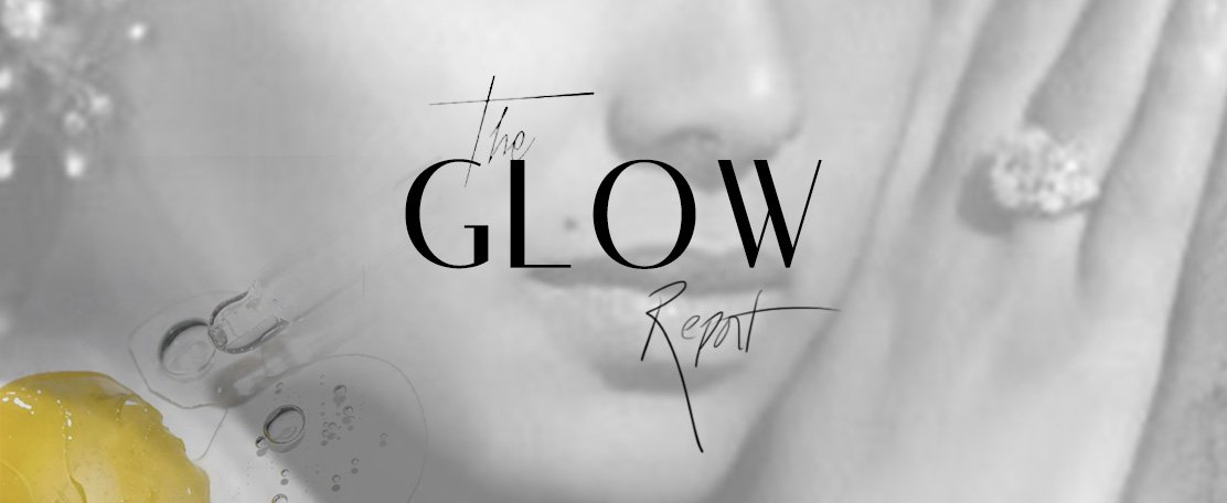 The Glow Skincare Report