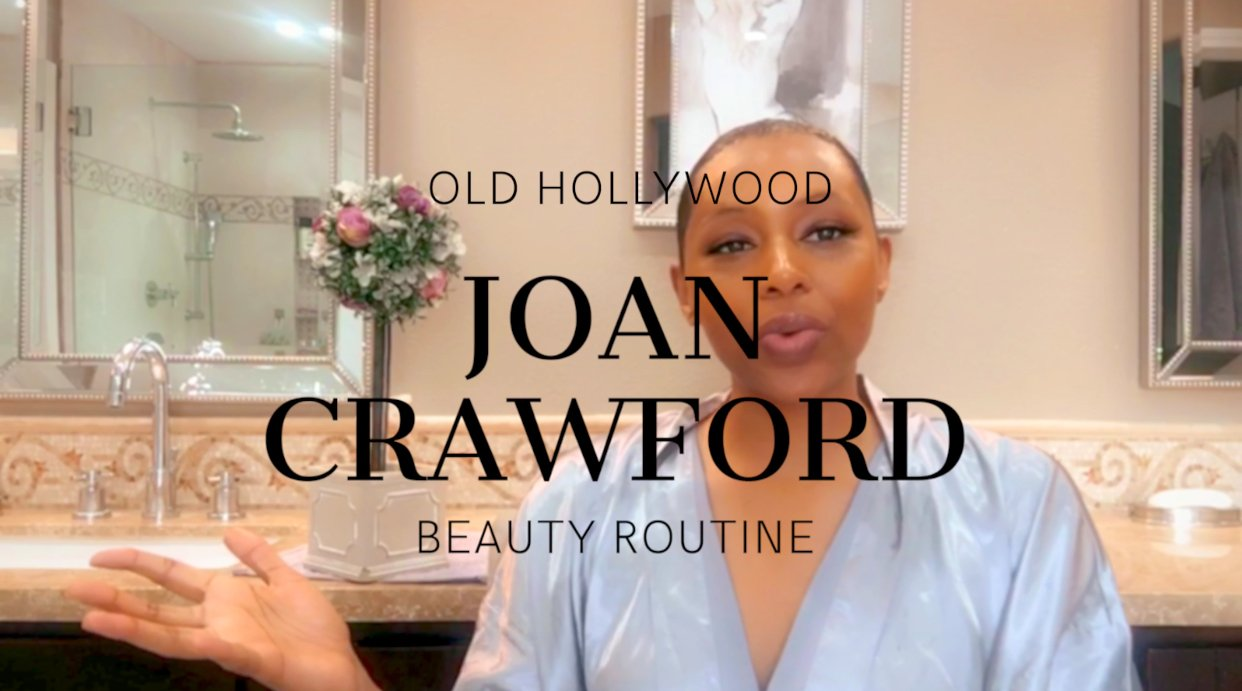 Old Hollywood Joan Crawford beauty routine