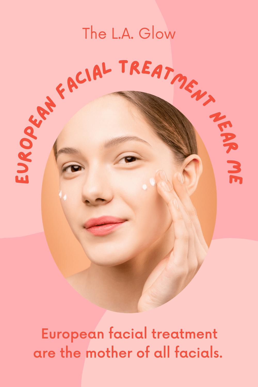 European Facial Treatment Near Me